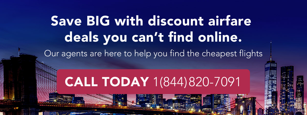 Save with discount airfare deals. Call Today